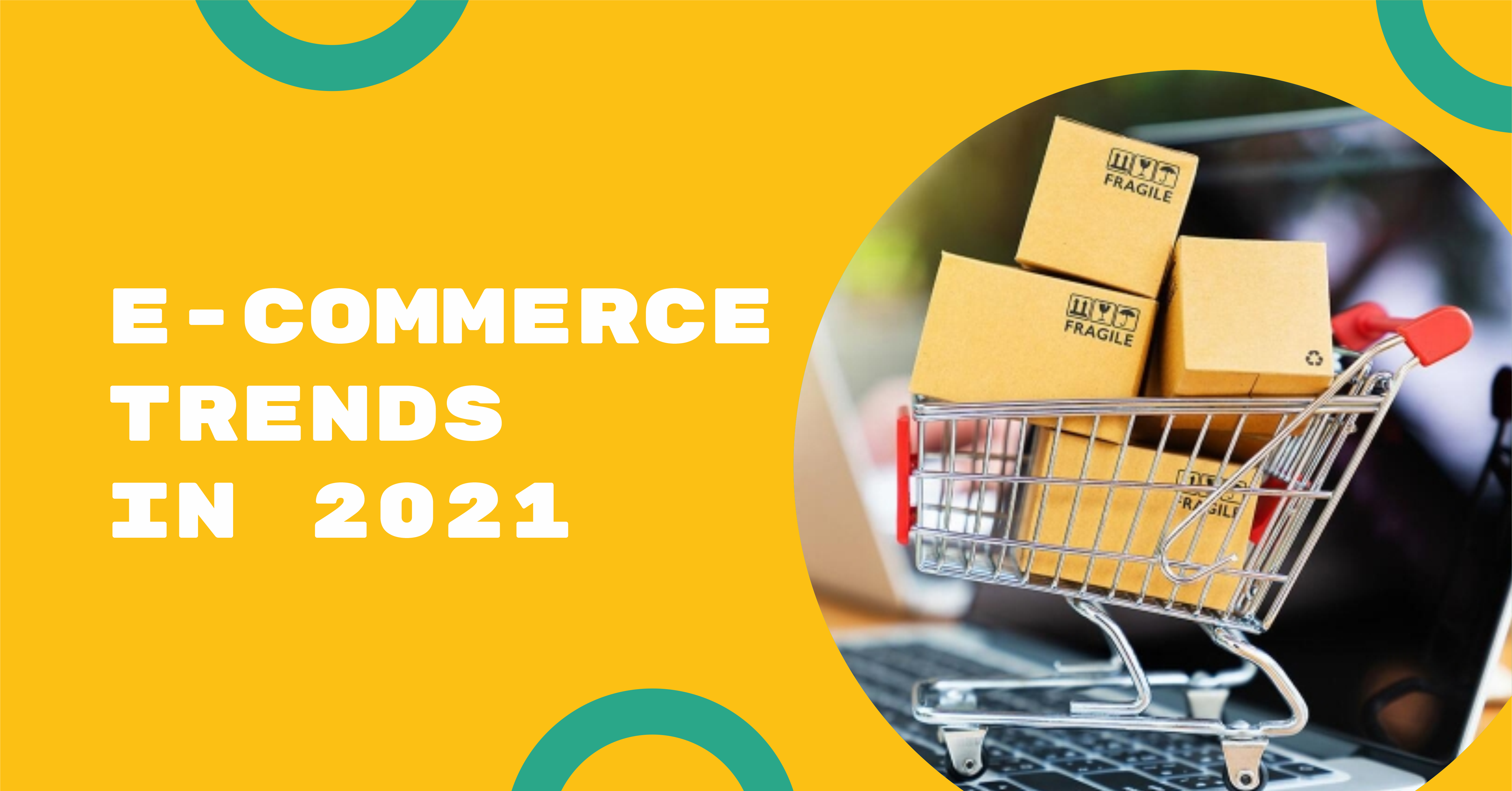 What  are you waiting for?! E-commerce trends in 2021.
